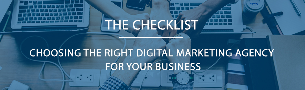 Checklist: Choose the Right Digital Marketing Agency For Your Business