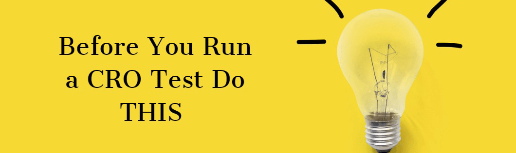 Before You Run a CRO Test Do This