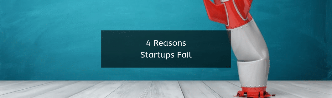 4 Reasons Startups Fail (Shared From The Desk Of This Here Marketing CEO)