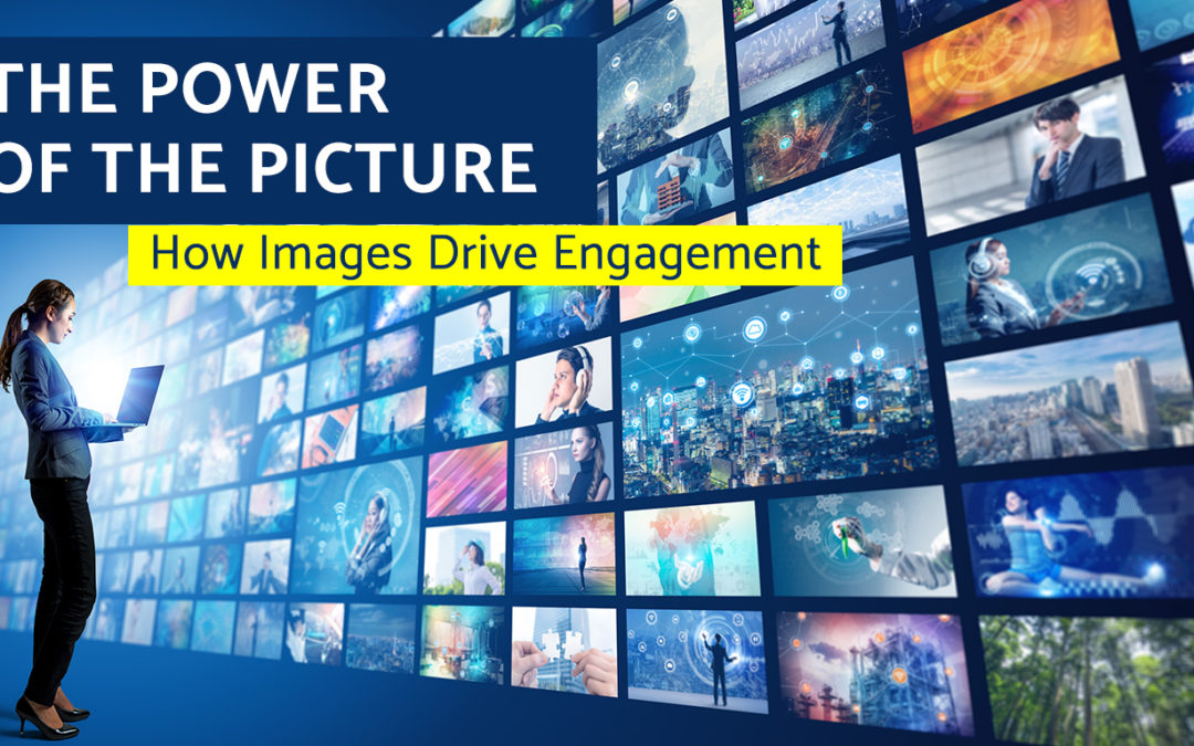 The Power of the Picture – How Images Drive Engagement